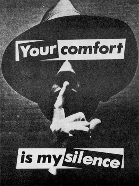 Your comfort is my silence by Barbara Kruger